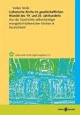 Lutherische Kirche im gesellschaftlichen Wandel des 19. und 20. Jahrhunderts