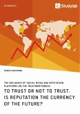 To Trust or Not to Trust. Is Reputation the Currency of the Future?