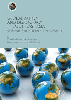 Globalization and Democracy in Southeast Asia: Challenges, Responses and Alternative Futures