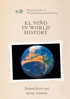 El Niño in World History - Grove, Richard; Adamson, George