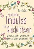 Spirituelle Impulse zum Glücklichsein