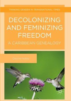 Decolonizing and Feminizing Freedom - Noble, Denise