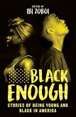 Black Enough: Stories of Being Young & Black in America (eBook, ePUB)