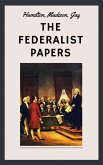 The Federalist Papers (Unabridged English Edition) (eBook, ePUB)