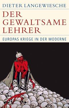 Der gewaltsame Lehrer (eBook, ePUB) - Langewiesche, Dieter