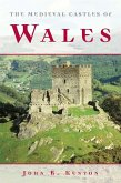 The Medieval Castles of Wales (eBook, ePUB)