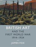 British Art and the First World War, 1914-1924