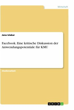 Facebook. Eine kritische Diskussion der Anwendungspotentiale für KMU