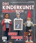 Das Kinderkunst-Kreativbuch - Winter und Weihnachten (Mängelexemplar)