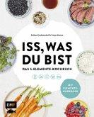 Iss, was du bist - Das 5-Elemente-Kochbuch (Mängelexemplar)