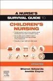 A Nurse's Survival Guide to Children's Nursing - Updated Edition