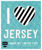 I love Jersey - Nähen mit 1 Meter Stoff (Mängelexemplar)