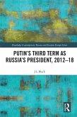 Putin's Third Term as Russia's President, 2012-18 (eBook, PDF)