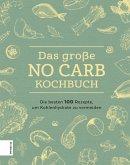 Das große No Carb-Kochbuch (eBook, ePUB)