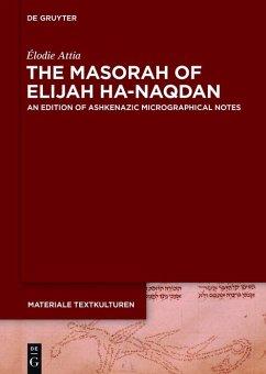 The Masorah of Elijah ha-Naqdan (eBook, ePUB) - Attia, Élodie