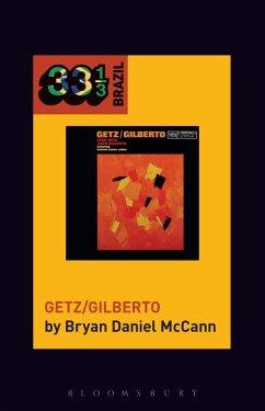 João Gilberto and Stan Getz's Getz/Gilberto (eBook, ePUB) - McCann, Bryan Daniel