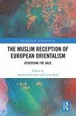 The Muslim Reception of European Orientalism (eBook, PDF)