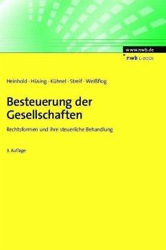 Besteuerung der Gesellschaften (eBook, PDF) - Heinhold, Michael; Hüsing, Silke; Kühnel, Mirko; Streif, Dominik; Weißflog, Knut
