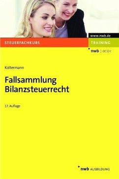 Fallsammlung Bilanzsteuerrecht (eBook, PDF) - Koltermann, Jörg