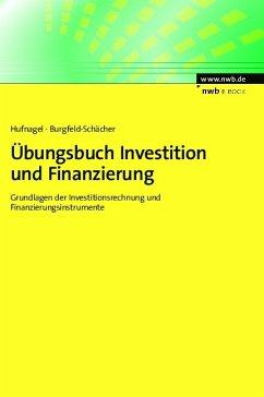 Übungsbuch Investition und Finanzierung (eBook, PDF) - Hufnagel, Wolfgang; Burgfeld-Schächer, Beate