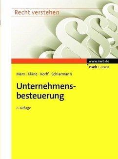 Unternehmensbesteuerung (eBook, PDF) - Marx, Franz Jürgen; Kläne, Sebastian; Korff, Matthias; Schlarmann, Bernd