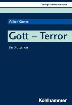 Gott - Terror (eBook, PDF) - Küster, Volker