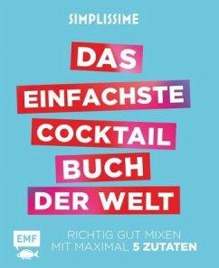 Simplissime - Das einfachste Cocktailbuch der Welt (Mängelexemplar) - Mallet, Jean-François