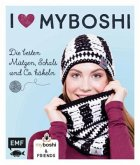 I love myboshi - Die besten Mützen, Schals und Co. häkeln (Mängelexemplar)