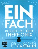 Einfach - Kochen mit dem Thermomix (Mängelexemplar)