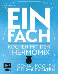 Einfach - Kochen mit dem Thermomix (Mängelexemplar) - Schmelich, Guido