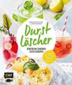 Durstlöscher - erfrischend zischend (Mängelexemplar) - Buchczik, Nadja; Enns, Anton