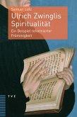 Ulrich Zwinglis Spiritualität (eBook, PDF)