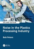 Noise in the Plastics Processing Industry (eBook, ePUB)