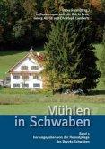 Mühlen in Schwaben - Band 1