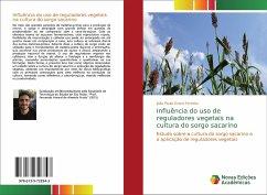Influência do uso de reguladores vegetais na cultura do sorgo sacarino