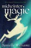 Midwinter Magic: Three Original Christmas Fairy Tales (eBook, ePUB)