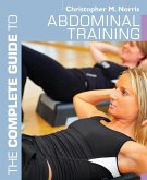 The Complete Guide to Abdominal Training (eBook, ePUB)
