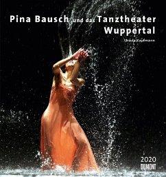 Pina Bausch und das Tanztheater Wuppertal 2020 - Ballett - Wandkalender 45 x 48 cm - Spiralbindung