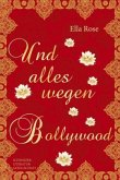 Und alles nur wegen Bollywood