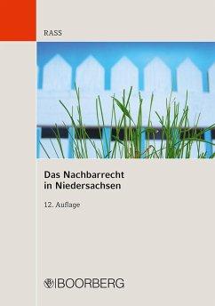 Das Nachbarrecht in Niedersachsen - Rass, Jens