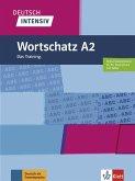 Deutsch intensiv Wortschatz A2. Das Training. Buch + online