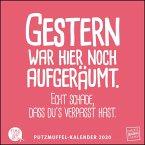 Putzmuffel-Kalender 2020 - Witzige Sprüche von FUNI SMART ART- Quadrat-Format - 12 Monatsblätter mit typografisch gestalteten Sprüchen