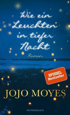 Wie ein Leuchten in tiefer Nacht - Moyes, Jojo