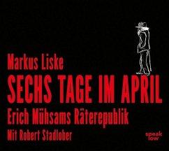 Sechs Tage im April, 1 MP3-CD - Liske, Markus
