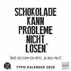 Schokolade kann Probleme nicht lösen. Typo-Kalender 2020 - Funi Smart Art