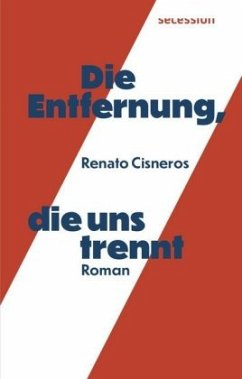 Die Entfernung, die uns trennt - Cisneros, Renato