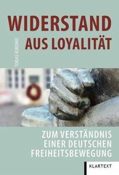 Widerstand aus Loyalität - Korenke, Tobias