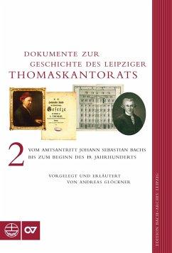 Dokumente zur Geschichte des Leipziger Thomaskantorats (eBook, PDF) - Glöckner, Andreas