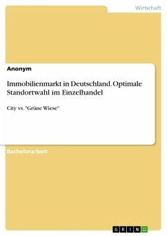 Immobilienmarkt in Deutschland. Optimale Standortwahl im Einzelhandel
