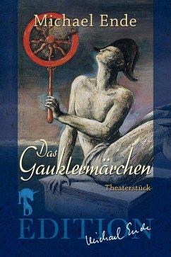 Das Gauklermärchen (eBook, ePUB) - Ende, Michael